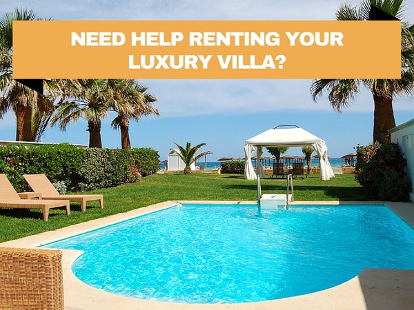 Need Help Renting Your Villa
